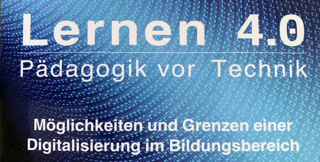 Lernen 4.0: Pädagogik vor Technik.